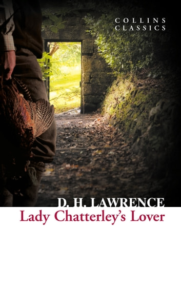 Lady Chatterley's Lover (Collins Classics) ebook by D. H. Lawrence