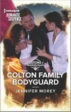 Colton Family Bodyguard ebook by Jennifer Morey