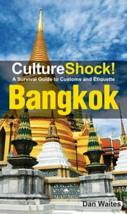 CultureShock! Bangkok ebook by Dan Waites