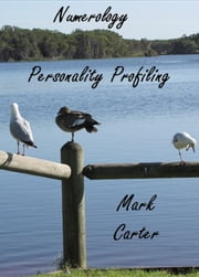 Numerology Personality Profiling ebook by Mark James Carter