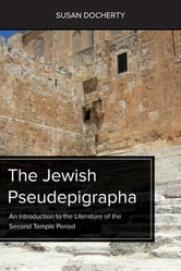 The Jewish Pseudepigrapha - An Introduction to the Literature of the Second Temple Period ebook by Susan Docherty