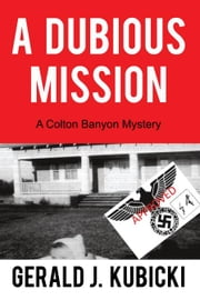 A Dubious Mission - A Colton Banyon Mystery ebook by Gerald J. Kubicki