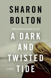 A Dark and Twisted Tide ebook by Sharon Bolton,S. J. Bolton