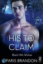His to Claim ebook by Paris Brandon