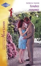 Tendres ennemis (Harlequin Horizon) ebook by Patricia Thayer
