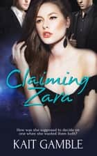 Claiming Zara ebook by Kait Gamble
