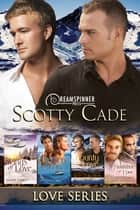 Love Series ebook by Scotty Cade