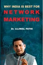 Why INDIA is BEST For Network Marketing ebook by Dr. Ujjwal Patni