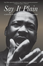 Say It Plain - A Century of Great African American Speeches ebook by