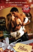 My Front Page Scandal (Mills & Boon Blaze) (The Martini Dares, Book 2) ebook by Carrie Alexander
