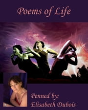 Poems of Life ebook by Elisabeth Dubois