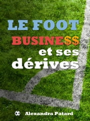 Le football business et ses dérives ebook by Kobo.Web.Store.Products.Fields.ContributorFieldViewModel