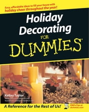 Holiday Decorating For Dummies ebook by Kelley Taylor