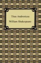 Titus Andronicus ebook by William Shakespeare