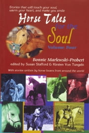 Horse Tales for the Soul, Volume 4 ebook by Bonnie Marlewski-Probert