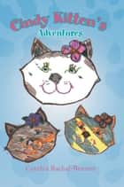 Cindy Kitten's Adventures ebook by Cynthia Rachal-Bennett