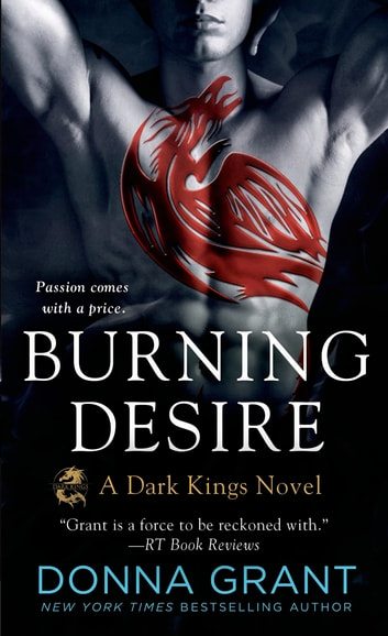 Burning Desire - A Dark Kings Novel ebook by Donna Grant
