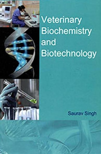 Veterinary biochemistry and biotechnology ebook by saurav singh veterinary biochemistry and biotechnology ebook by saurav singh fandeluxe Choice Image