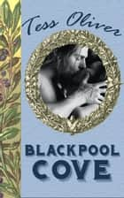 Blackpool Cove ebook by Tess Oliver
