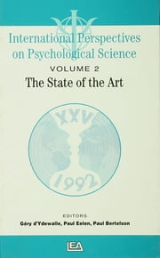 International Perspectives On Psychological Science, II: The State of the Art ebook by Paul Bertelson,Paul Eelen,Gery d'Ydewalle