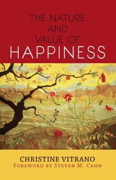 The Nature and Value of Happiness ebook by Christine Vitrano