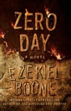 Zero Day - A Novel ebook by Ezekiel Boone