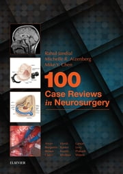 100 Case Reviews in Neurosurgery ebook by Rahul Jandial,Michele R Aizenberg,Mike Y. Chen
