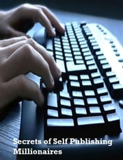 Secrets of Self Publishing Millionaires