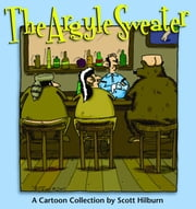The Argyle Sweater - A Cartoon Collection ebook by Scott Hilburn