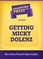 Getting Micky Dolenz ebook by Alicia Guillen