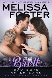 Bad Boys After Dark: Brett ebook by Melissa Foster