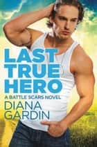 Last True Hero ebook by Diana Gardin