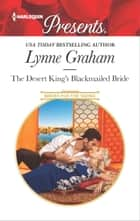 The Desert King's Blackmailed Bride - A Contemporary Royal Romance eBook by Lynne Graham