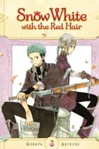 Snow White with the Red Hair, Vol. 3 ebook by Sorata Akiduki