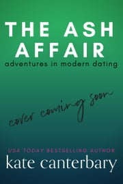 The Ash Affair ebook by Kate Canterbary