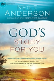 God's Story for You (Victory Series Book #1) - Discover the Person God Created You to Be ebook by Neil T. Anderson