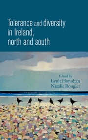Tolerance and diversity in Ireland, north and south ebook by Iseult Honohan,Nathalie Rougier
