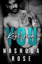 Kept from You ekitaplar by Nashoda Rose