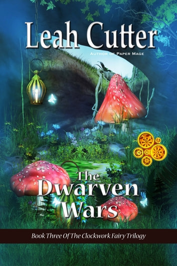 The Dwarven Wars ebook by Leah Cutter