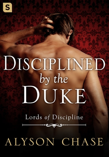 Disciplined by the Duke ebook by Alyson Chase