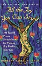 All the Joy You Can Stand ebook by Debrena Jackson Gandy