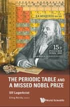 The Periodic Table and a Missed Nobel Prize ebook by Ulf Lagerkvist, Erling Norrby
