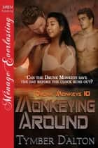 Monkeying Around ebook by Tymber Dalton