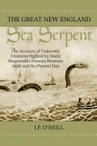 The Great New England Sea Serpent ebook by June P. O'Neill