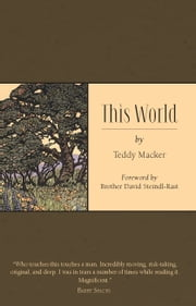 This World ebook by Teddy Macker,Brother David Steindl-Rast