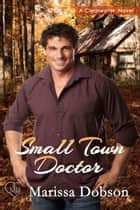 Small Town Doctor ebook by Marissa Dobson