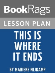 Lesson Plan: This is Where it Ends ebook by BookRags