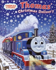 Thomas's Christmas Delivery (Thomas & Friends) ebook by Rev. W. Awdry,Tommy Stubbs