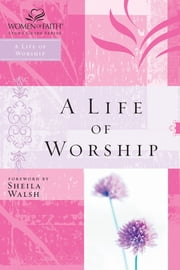 A Life of Worship ebook by Thomas Nelson