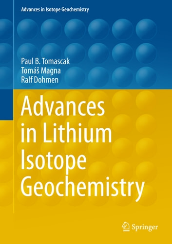 Advances in Lithium Isotope Geochemistry ebook by Tomáš Magna,Ralf Dohmen,Paul Tomascak